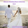Ultimate Wedding Music Collection Vol.3 for Wedding Ceremony